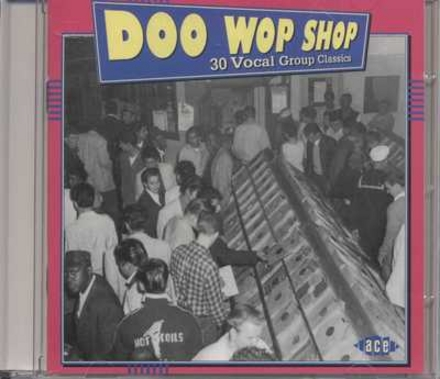 Doo wop shop : 30 vocal group classics