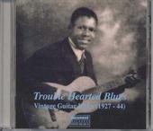 Trouble hearted blues : vintage guitar blues 1927-1944