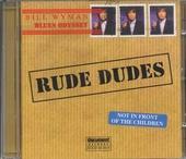 Rude dudes : Bill Wyman's blues Odyssey