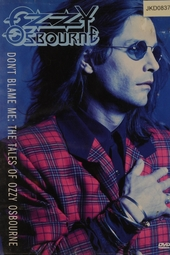 Don't blame me : The tales of Ozzy Osbourne