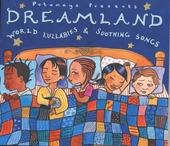 Putumayo presents dreamland : world lullabies & soothing songs