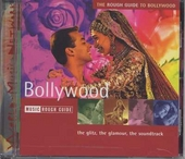The Rough Guide to Bollywood : the glitz, the glamour, the soundtrack