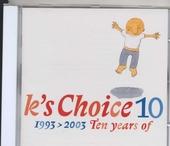 10 : 1993-2003 ten years of K's Choice
