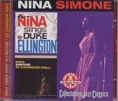Nina Simone sings Duke Ellington ; Nina Simone at Carnegie Hall
