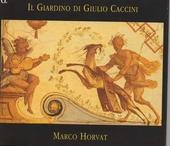 Il giardino di Giulio Caccini