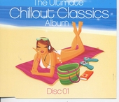 The ultimate chillout classics album : Disc 01