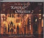 De 50 mooiste koren & orkesten. vol.2