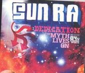 Sun Ra edication : the myth lives on