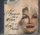 Just because I'm a woman : songs of Dolly Parton