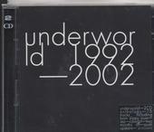 Underworld : 1992-2002