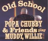 Old school : Popa Chubby & friends play Muddy, Willie...