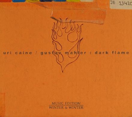 Gustav Mahler : dark flame