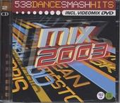 Radio 538 dance smash hits : Mix 2003