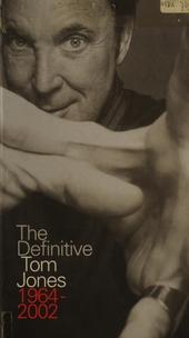The definitive Tom Jones : 1964-2002