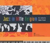 Jazz in Little Belgium : de collectie Robert Pernet