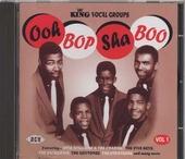 King vocal groups. vol.1 : ooh bop sha boo