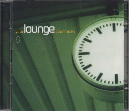 Your lounge your music. Vol. 6