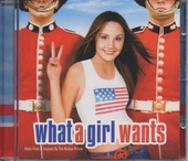 What a girl wants : music from & inspired by the motion picture