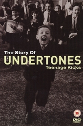 The story of The Undertones : Teenage kicks