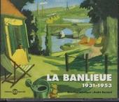 La banlieue 1931-1953