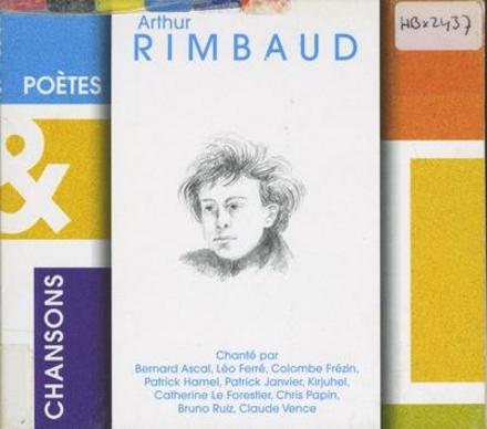 Arthur Rimbaud : chansons & poetes