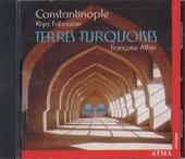 Constantinople : terres turquoises