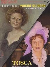 Tosca ; A Tu Per Tu con Magda Olivero artista e donna