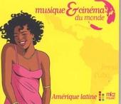 Musique & cinéma du monde : Amérique Latine - Brésil & Cuba