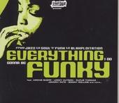 Everything I do gonna be funky