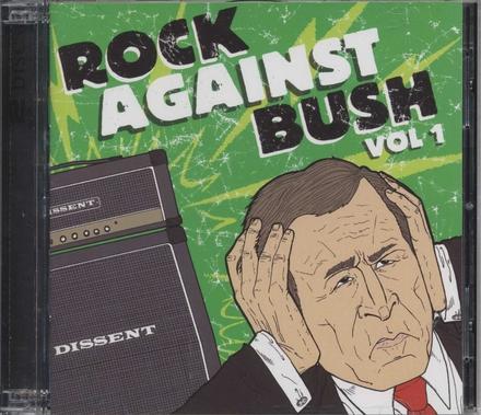 Rock against bush. vol.1