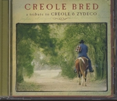 Creole bred : A tribute to creole & zydeco