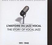 L'histoire du jazz vocal : 1911-1940. Vol. 1