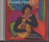 Acoustic heart : The passion and romance of acoustic guitar masters. vol.2