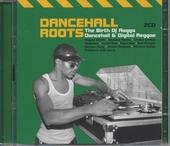 Dancehall roots : The birth of ragga dancehall & digital reggae