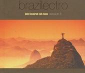 Brazilectro : Latin flavoured club tunes. vol.5