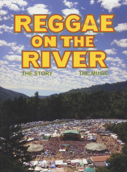 Reggae on the river : The story ; The music
