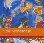 In de maneschijn ... : kinderliedjes voor jong en oud