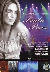 Baila Perez : live in concert