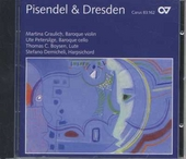 Pisendel & Dresden : virtuosic violin sonatas from the court of Saxony