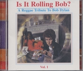 Is it rolling Bob? : a reggae tribute to Bob Dylan. vol.1