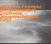 Complementary contrasts ; Donaueschingen 2003