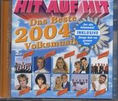 Hit auf Hit : das beste 2004 Volksmusik