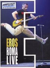 Eros Roma live ; Eros world tour