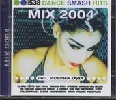 Radio 538 dance smash hits : mix 2004