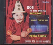 Ros at the opera ; Showboat ; Porgy & Bess