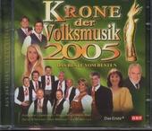 Krone der Volksmusik 2005 : Das Beste vom Besten