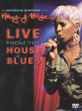 An intimate evening with Mary J Blige : live from the House of Blues
