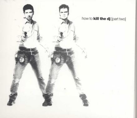 How to kill the DJ. vol.2