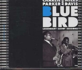 Blue Bird : legendary Savoy sessions