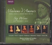 Madame d'amours : Music for the six wives of Henry VIII